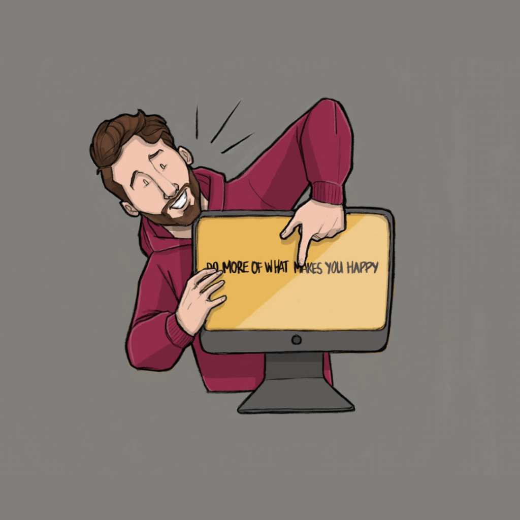 This is a drawing of tall paul pointing to a computer that says do more of what makes you happy with grey backgeround